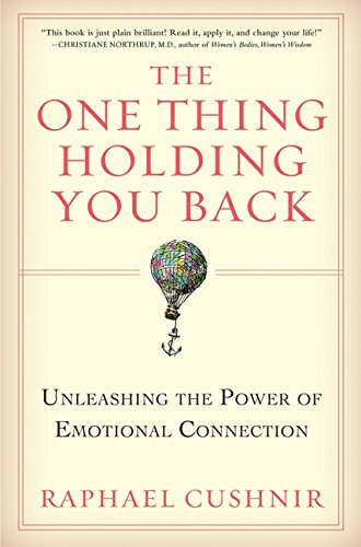 9780060897390: The One Thing Holding You Back: Unleashing the Power of Emotional Connection