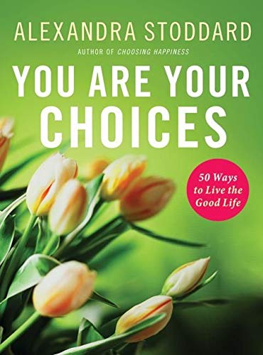 9780060897833: You Are Your Choices: 50 Ways to Live the Good Life