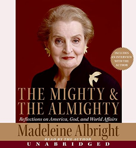 9780060897895: The Mighty and the Almighty CD: America, God, and World Affairs