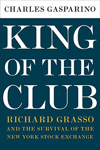 9780060898335: King of the Club: Richard Grasso and the Survival of the New York Stock Exchange