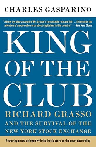 9780060898342: King of the Club: Richard Grasso and the Survival of the New York Stock Exchange