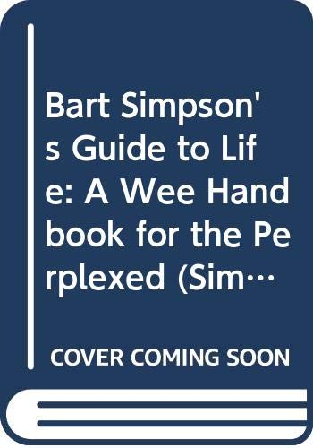 9780060898502: Bart Simpson's Guide to Life: A Wee Handbook for the Perplexed