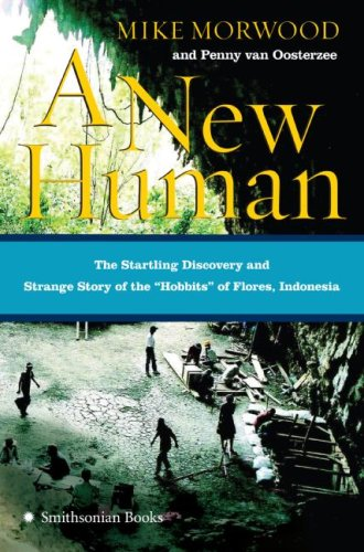 "9780060899080: A New Human: The Startling Discovery and Strange Story of the ""Hobbits"" of Flores, Indonesia"