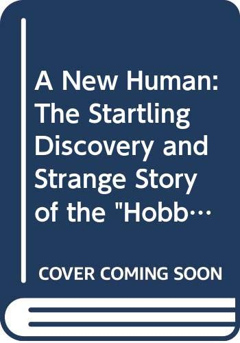 9780060899097: A New Human: The Startling Discovery and Strange Story of the