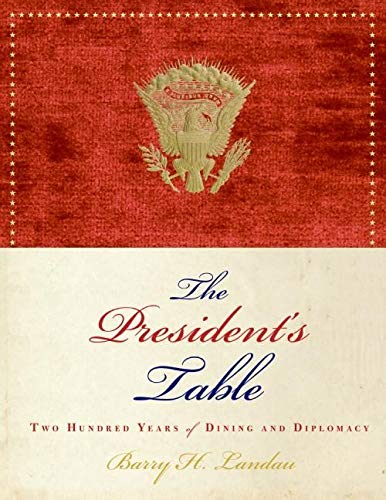 9780060899103: The President's Table: Two Hundred Years of Dining and Diplomacy
