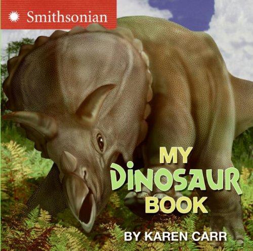 My Dinosaur Book: Karen Carr