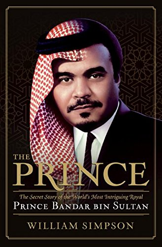 9780060899868: The Prince: The Secret Story of the World's Most Intriguing Royal, Prince Bandar bin Sultan