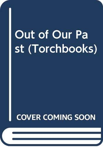 9780060900021: Out of Our Past: Forces That Shaped Modern America (Torchbooks)
