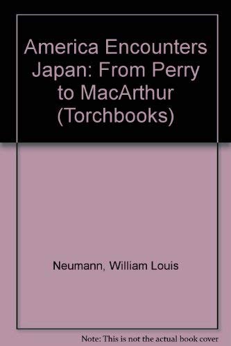 9780060900625: America Encounters Japan: From Perry to MacArthur (Torchbooks)