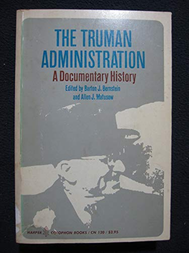 9780060901202: Truman Administration: Documentary History (Torchbooks)