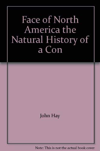 9780060901288: Face of North America the Natural History of a Con