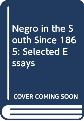 9780060901325: Negro in the South Since 1865: Selected Essays