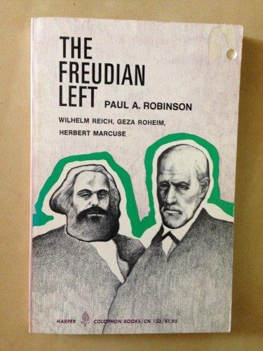 9780060901530: Freudian Left: Wilhelm Reich, Geza Roheim, Herbert Marcuse