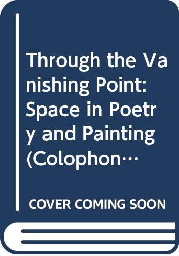 9780060901615: Through the Vanishing Point: Space in Poetry and Painting (Colophon Books)