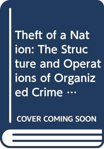 9780060901745: Theft of a Nation: The Structure and Operations of Organized Crime in America (Colophon Books)