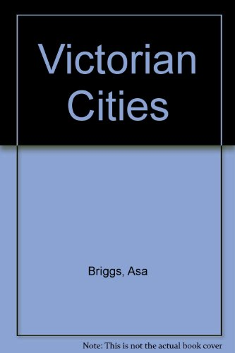 Victorian Cities (9780060901868) by Briggs, Asa