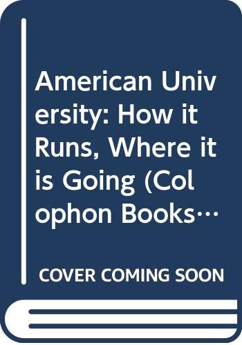 9780060901905: American University: How it Runs, Where it is Going (Colophon Books)