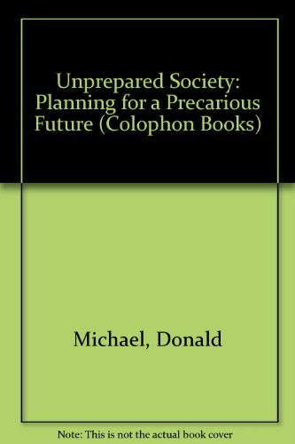 9780060902001: Unprepared Society: Planning for a Precarious Future (Colophon Books)