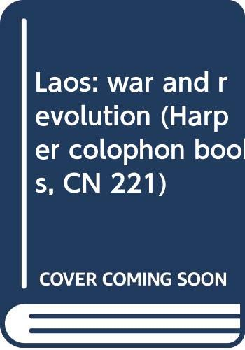 9780060902216: Laos: war and revolution (Harper colophon books, CN 221)