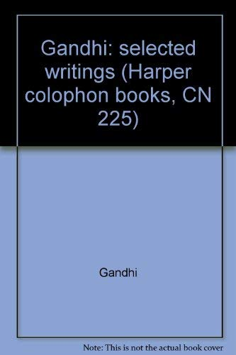 GANDHI: SELECTED WRITINGS: Gandhi, Mahatma; Duncan, Ronald (Editd by)