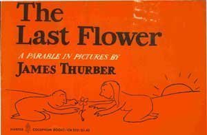 9780060902322: The Last Flower - A Parable in Pictures