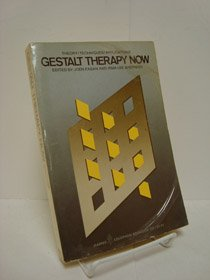 9780060902377: Gestalt Therapy Now: Theory, Techniques, Applications