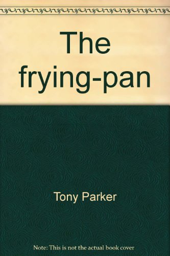 9780060902599: The frying-pan ;: A prison and its prisoners