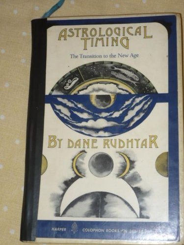 9780060902605: Astrological Timing: The Transition to the New Age (Colophon Books)