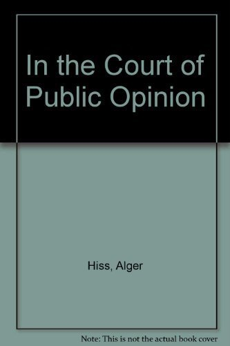 In the Court of Public Opinion: Alger Hiss