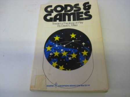 9780060903060: Gods and Games: Toward a Theology of Play (Colophon Bks.) (Colophon Books)