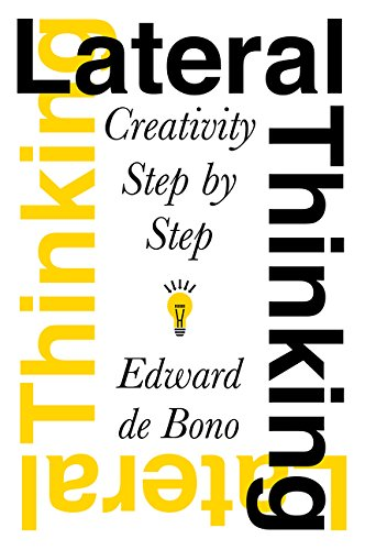 Lateral Thinking: Creativity Step by Step (0060903252) by Edward De Bono