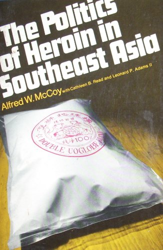 9780060903282: The politics of heroin in South East Asia (Colophon Books)