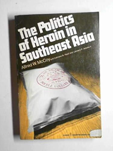 9780060903282: The Politics of Heroin in Southeast Asia