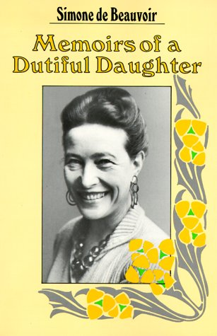 Memoirs of a Dutiful Daughter: Simone de Beauvoir