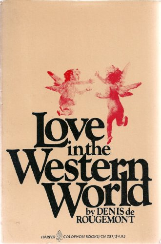9780060903572: Love in the Western World