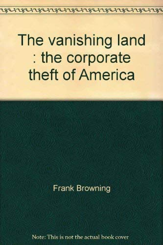 9780060903619: The vanishing land: The corporate theft of America (Harper colophon books)