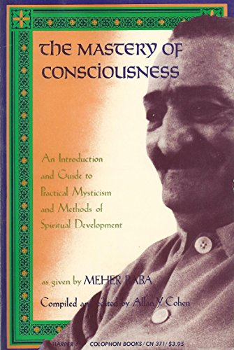 The mastery of consciousness: An introduction and: Meher Baba