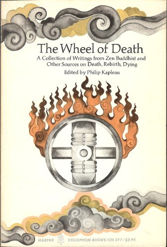 9780060903770: The Wheel of Death:  A Collection of Writings from Zen Buddhist and Other Sources on Death, Rebirth, Dying