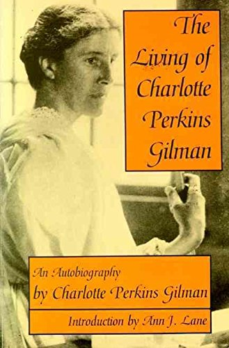 9780060904227: [(The Living of Charlotte Perkins Gilman: An Autobiography)] [by: Charlotte Perkins Gilman]