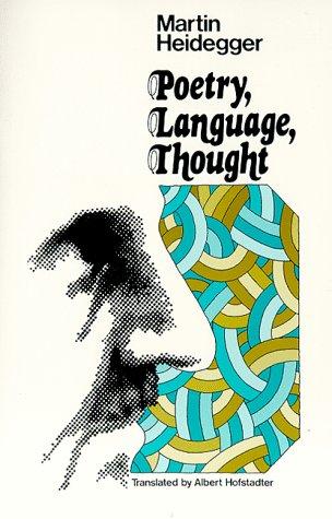 Poetry, Language, Thought: Heidegger, M.