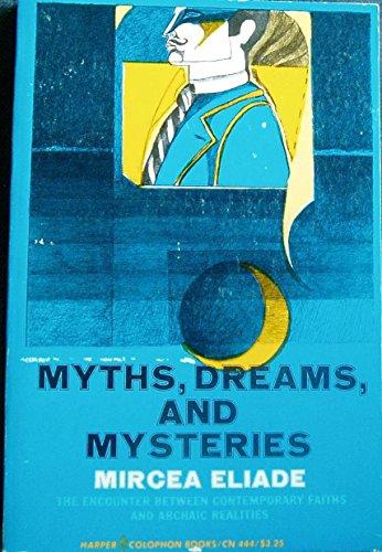 Myths Dreams and Mysteries: Mircea Eliade