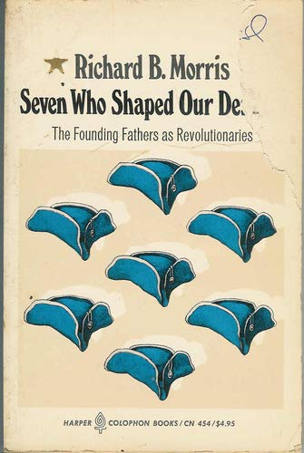 9780060904548: Seven Who Shaped Our Destiny the Founding Fathers