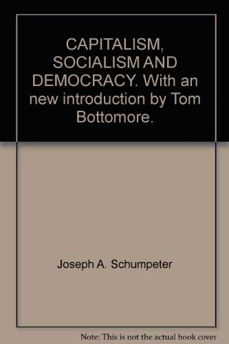9780060904562: CAPITALISM, SOCIALISM AND DEMOCRACY. With an new introduction by Tom Bottomore.