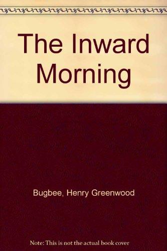 9780060904579: The Inward Morning