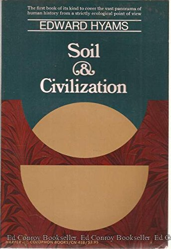 9780060904586: Soil and Civilization
