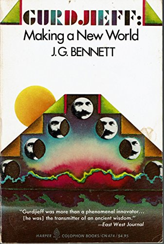 Gurdjieff : Making a New World: J.G. Bennett