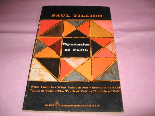 Dynamics of Faith: Paul Tillich
