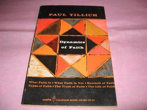 9780060904883: Dynamics of Faith.