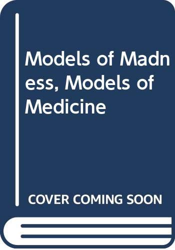9780060904920: Models of Madness, Models of Medicine