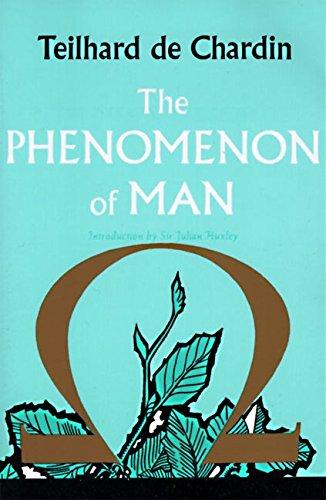 The Phenomenon of Man: Teilhard de Chardin